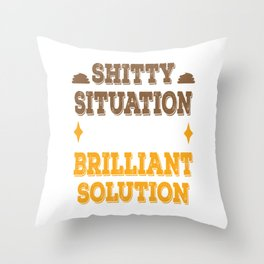 Shitty situation inspire Brilliant Solution Motivation Team Motivated Throw Pillow