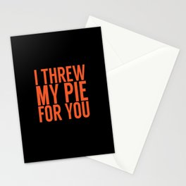 I Threw My Pie For You. (2) Stationery Cards