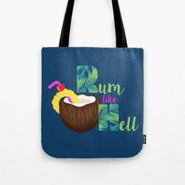 Rum Like Hell Tote Bag