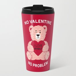 No valentine No problem Travel Mug