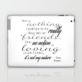 I have no notion of loving people by halves - Jane Austen quote Laptop & iPad Skin