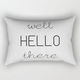 Well Hello There Rectangular Pillow