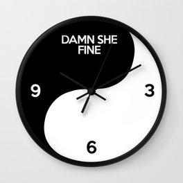 damn she fine Wall Clock