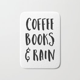 Coffee, Books & Rain Quote Bath Mat