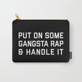 Gangsta Rap Funny Quote Carry-All Pouch