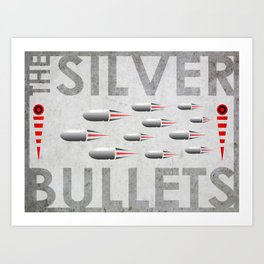 THE SILVER BULLETS Art Print