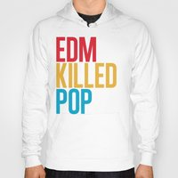 edm Hoodies featuring EDM Killed Pop Music by DropBass