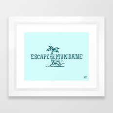 Escape the Mundane Framed Art Print