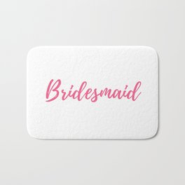 Bridesmaid - Bridesmaid Gift Bath Mat