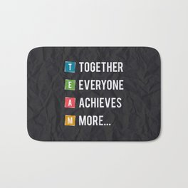 Lab No.4 -Together Everyone Achieves More Inspirational Quotes poster Bath Mat