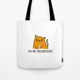 You Are Insignificant Tote Bag
