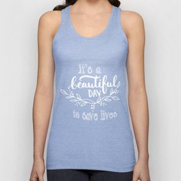 Nurse T-Shirt It's A Beautiful Day To Save Lives Nurse Gift Unisex Tank Top