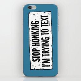 Stop Honking iPhone Skin