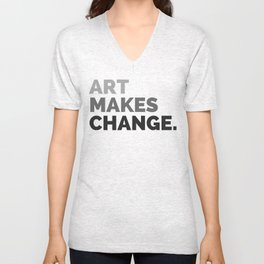 ART MAKES CHANGE. Unisex V-Neck