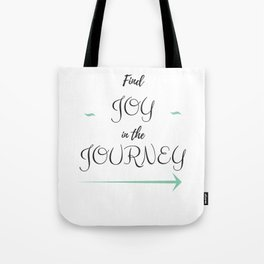 Find Joy in the Journey -sm Tote Bag