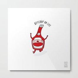 Ketchup on Life Metal Print