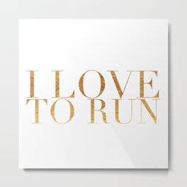 I Love to Run in Gold Metal Print
