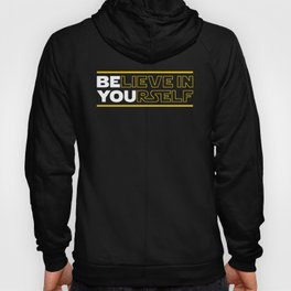 Believe In Yourself (Be You) Typography Hoody