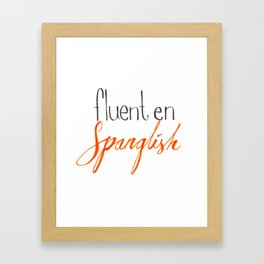 Fluent en Spanglish Framed Art Print