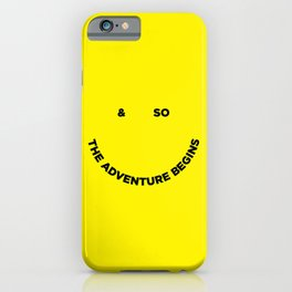 & So the Adventure Begins iPhone Case