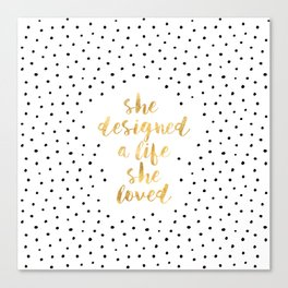 She Designed a Life She Loved Canvas Print