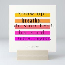 Show Up Motivational Quote Mini Art Print