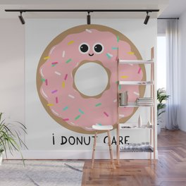 I donut care Wall Mural