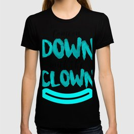 Clown Come On Down With The Clown (2) T-shirt