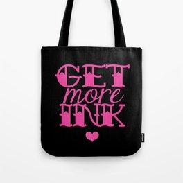 Get More Ink Tote Bag