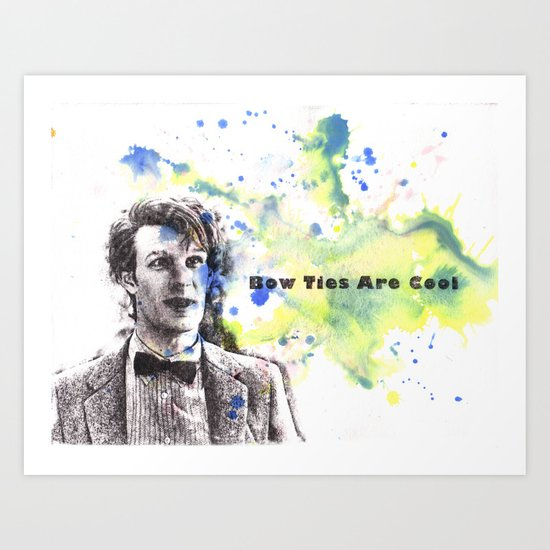 Doctor Who 11th Doctor Matt Smith Bow Ties Are Cool Art Print