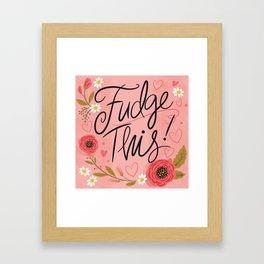 Pretty (not so) Sweary: Fudge This! Framed Art Print