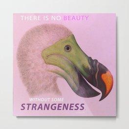 Beauty & Strangeness Metal Print