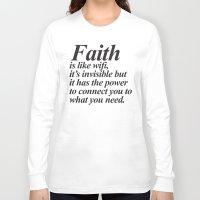 faith Long Sleeve T-shirts featuring Faith. by Sara Eshak