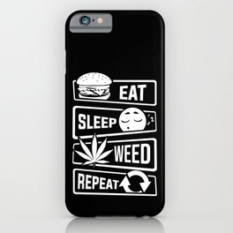 Eat Sleep Weed Repeat - Cannabis Mary Jane THC CBD iPhone Case