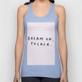 Dream On. Sucker. Unisex Tank Top
