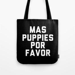 Mas puppies por favor Tote Bag