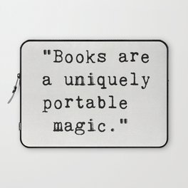 """Books are a uniquely portable magic."" Laptop Sleeve"