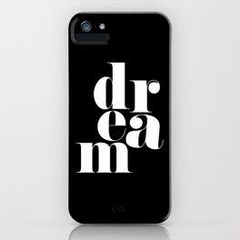 Dream Motivational Quote iPhone Case