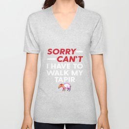 Sorry Can't I Have To Walk My Tapir Funny Excuse Unisex V-Neck