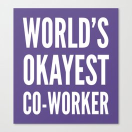 World's Okayest Co-worker (Ultra Violet) Canvas Print