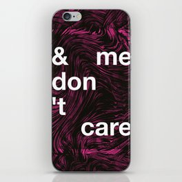 & me don't care iPhone Skin