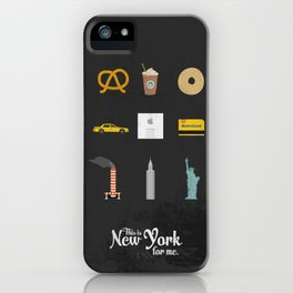 "This is New York for me. ""All"" iPhone Case"