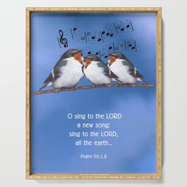 Sing to the LORD, Religious, Psalm 96, Songbirds on Branch, Original Art Serving Tray