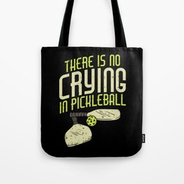 Pickleball Design: No Crying In Pickleball I Dont Get Smashed Tote Bag
