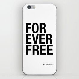 RX - FOREVER FREE - BLACK iPhone Skin
