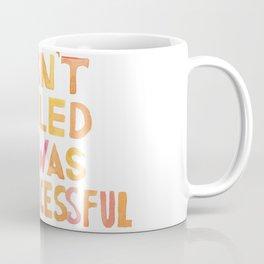 I Wasn´t A Failed DJ I Was Pre-Successful Coffee Mug