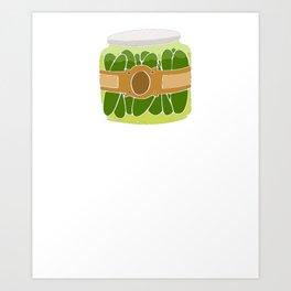 Pickles Brine and Dine Pickle Lover Art Print