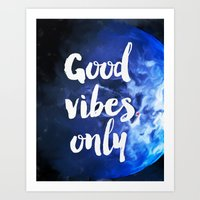 good vibes only Art Prints featuring Good vibes only Earth by Roarr