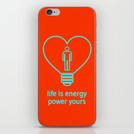 Life is energy, power yours! iPhone Skin