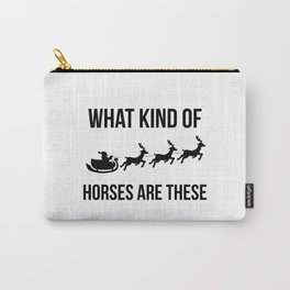 What Kind Of Horses Are These Sleigh Christmas Reindeer Carry-All Pouch
